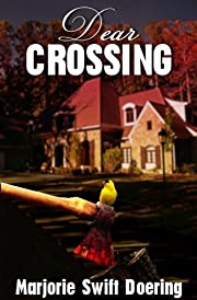 Dear Crossing (The Ray Schiller Series)