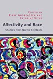 img - for Affectivity and Race: Studies from Nordic Contexts book / textbook / text book