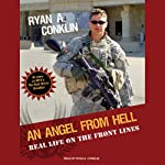An Angel from Hell: Real Life on the Front Lines | Ryan A. Conklin