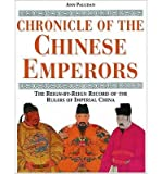 img - for [(Chronicle of the Chinese Emperors: The Reign-by-reign Record of the Rulers of Ancient China)] [Author: Ann Paludan] published on (November, 1998) book / textbook / text book