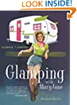 Glamping with MaryJane: Glamour + Cam...