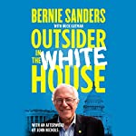Outsider in the White House: Special Audio Edition | Bernie Sanders,Huck Gutman,John Nichols - afterword