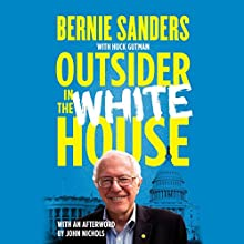 Outsider in the White House: Special Audio Edition (       UNABRIDGED) by Bernie Sanders, Huck Gutman, John Nichols - afterword Narrated by Joe Barrett, Brian Sutherland