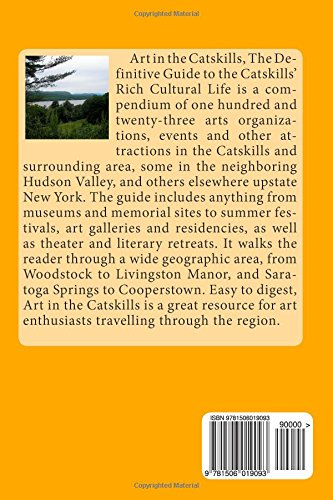 Art in the Catskills: The Definitive Guide to the Catskills' Rich Cultural Life