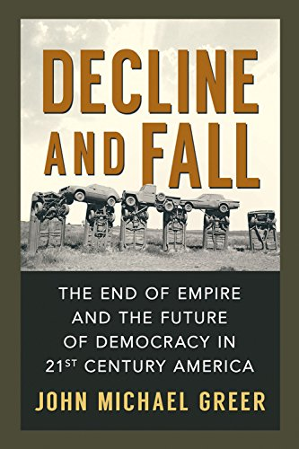 decline-and-fall-the-end-of-empire-and-the-future-of-democracy-in-21st-century-america