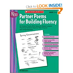 Partner Poems for Building Fluency: 25 Original Poems With Research-Based Lessons That Help Students Improve Their Fluency and Comprehension (Best Practices in Action)