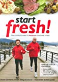 img - for Start Fresh!: Your Complete Guide to Midlifestyle Food and Fitness book / textbook / text book