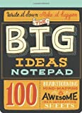 img - for The Big Ideas Notepad: 100 Tear-Out Sheets for Brainstorming, Mind-Mapping, and Awesome Idea- (Notepads) by McDevitt, Mary Kate (2013) Diary book / textbook / text book