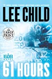 Lee Child 61 Hours (Jack Reacher Novels)