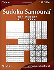 Sudoku samoura facile diabolique volume 1 159 grilles nick snels livres - Grille de sudoku diabolique ...
