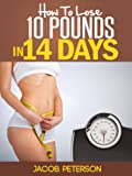 Lose 10 Pounds In 14 Days!