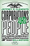 Corporations Are Not People: Reclaiming Democracy from Big Money and Global Corporations