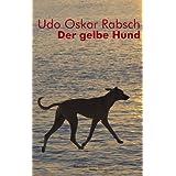 """Der gelbe Hundvon """"Udo O Rabsch"""""""