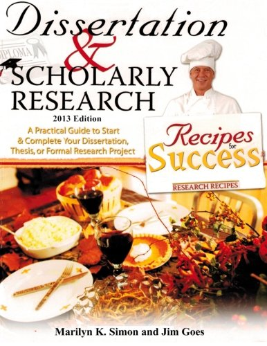 Dissertation and Scholarly Research: Recipes for Success: 2013 Edition PDF