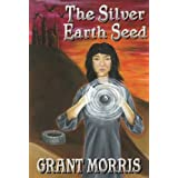 The Silver Earth Seed (The Earth Seed Adventures - Book 1)