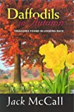 img - for Daffodils in Autumn (Treasures Found in Looking Back) book / textbook / text book