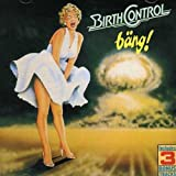 Bang by BIRTH CONTROL (2002-11-25)