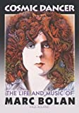 Cosmic Dancer: The Life & Music of Marc Bolan