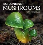 Astounding Mushrooms