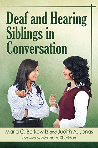 Marla C. Berkowitz - Deaf and Hearing Siblings in Conversation