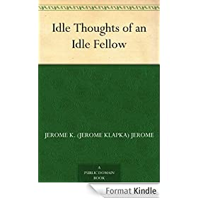 Idle Thoughts of an Idle Fellow (English Edition)