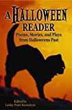 A Halloween Reader: Poems, Stories, and Plays from Halloween Past