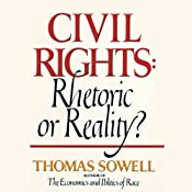 Civil Rights: Rhetoric or Reality? | [Thomas Sowell]