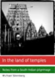 In the land of temples: Notes from a South Indian pilgrimage (English Edition)