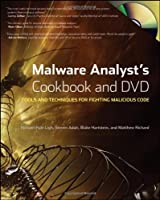 Malware Analyst`s Cookbook and DVD: Tools and Techniques for Fighting Malicious Code ebook download