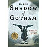 In the Shadow of Gothamby Stefanie Pintoff