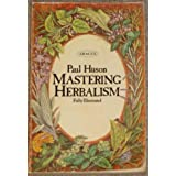 Mastering Herbalism (Abacus Books)by Paul Huson