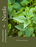 img - for Nettle - Urtica dioica: Urtica dioica (Natural Herbal Living Magazine Book 7) book / textbook / text book