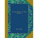 Pretty Michal : (A Szép Mikhál)