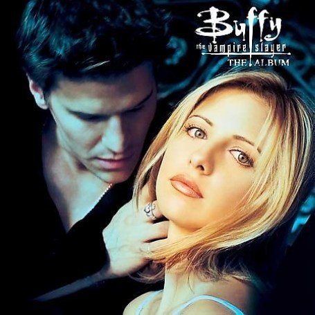 Kelly Osbourne - Buffy The Vampire Slayer: The Album (1999 Television Series) - Zortam Music