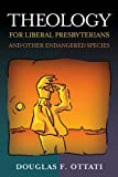 img - for Theology for Liberal Presbyterians and Other Endangered Species book / textbook / text book