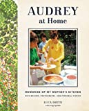 img - for Audrey at Home: Memories of My Mother's Kitchen book / textbook / text book