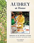 Audrey at Home: Memories of My Mother...