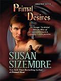 Primal Desires (Thorndike Press Large Print Romance Series)
