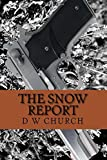 img - for The Snow Report: Snow Series Volume 2 book / textbook / text book