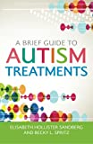 img - for A Brief Guide to Autism Treatments book / textbook / text book