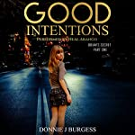 Good Intentions: Brian's Secret , Part One | Donnie Burgess