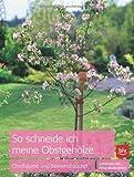 Image de So schneide ich meine Obstgehölze: Obstbäume und Beerensträucher