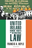 Francis A. Boyle United Ireland, Human Rights and International Law