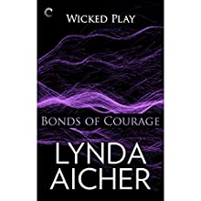 Bonds of Courage (       UNABRIDGED) by Lynda Aicher Narrated by Emily Cauldwell
