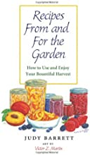 Recipes From and For the Garden How to Use and Enjoy Your Bountiful Harvest W L Moody Jr Natural His