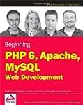 Beginning PHP 6, Apache, MySQL 6 Web...