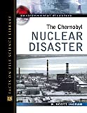 img - for The Chernobyl Nuclear Disaster (Environmental Disasters (Facts on File)) book / textbook / text book