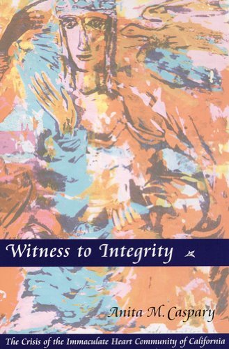 Witness to Integrity: The Crisis of the Immaculate Heart...