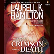 Crimson Death: Anita Blake, Vampire Hunter, Book 25 Audiobook by Laurell K. Hamilton Narrated by Kimberly Alexis