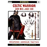 Celtic Warrior: 300 BC - AD 100by Stephen Allen